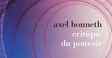 Axel Honneth, Critique du pouvoir, La Découverte