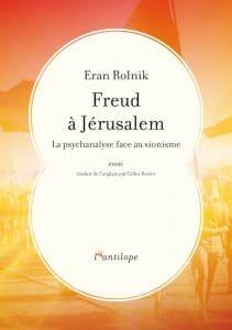 Eran Rolnik, Freud à Jérusalem, L'Antilope
