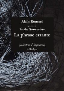Alain Roussel, La phrase errante, Le Réalgar