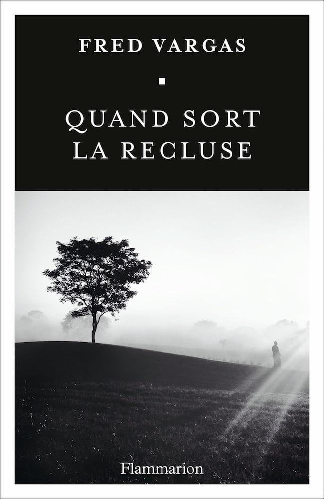 Fred Vargas, Quand sort la recluse, Flammarion
