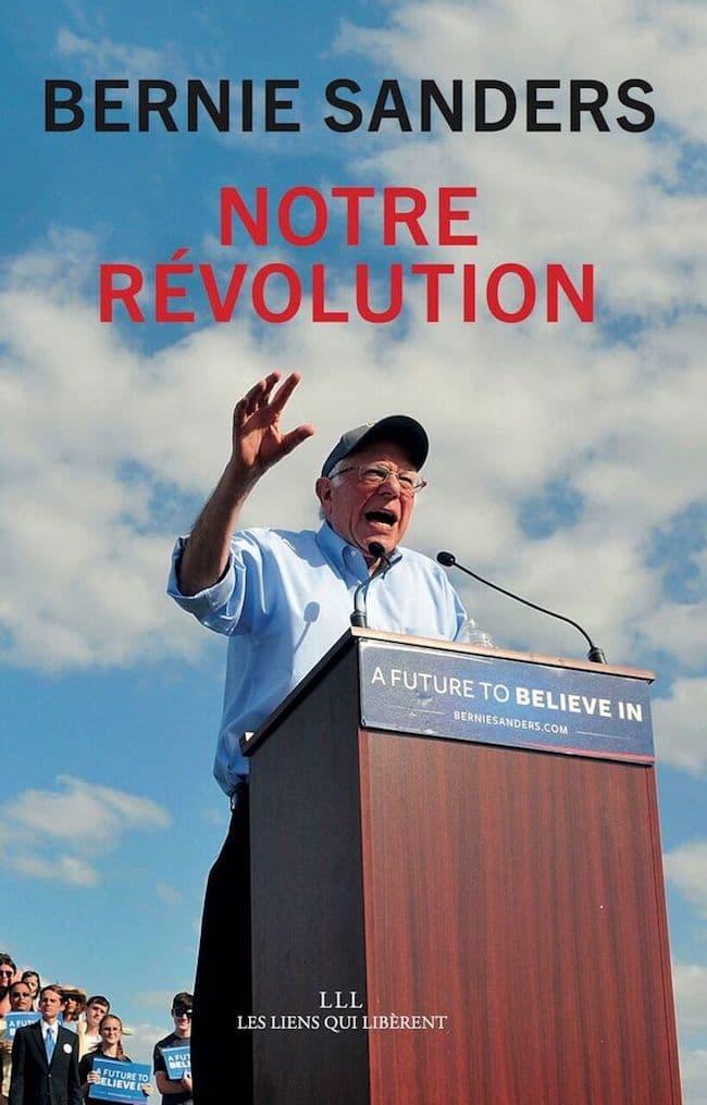 Bernie Sanders, Notre révolution