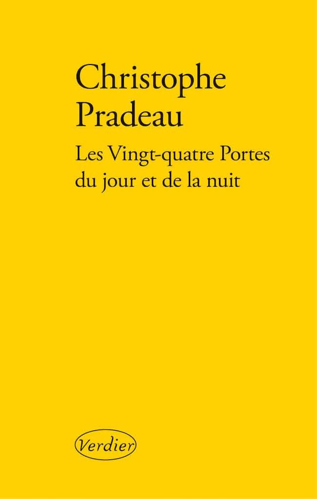 Christophe Pradeau, Les vingt-quatre portes du jour et de la nuit