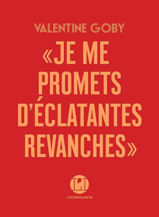 Valentine Goby, « Je me promets d'éclatantes revanches »