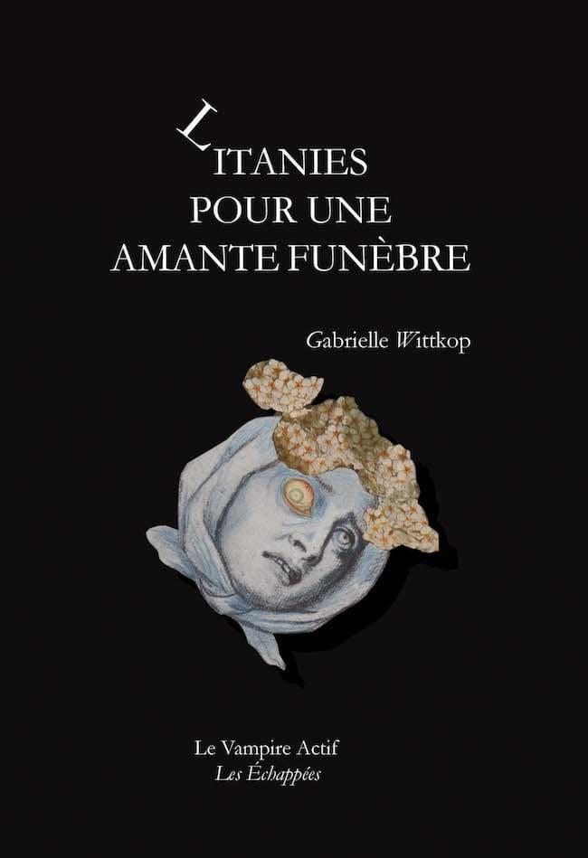 Gabrielle Wittkop, Litanies pour une amante funèbre
