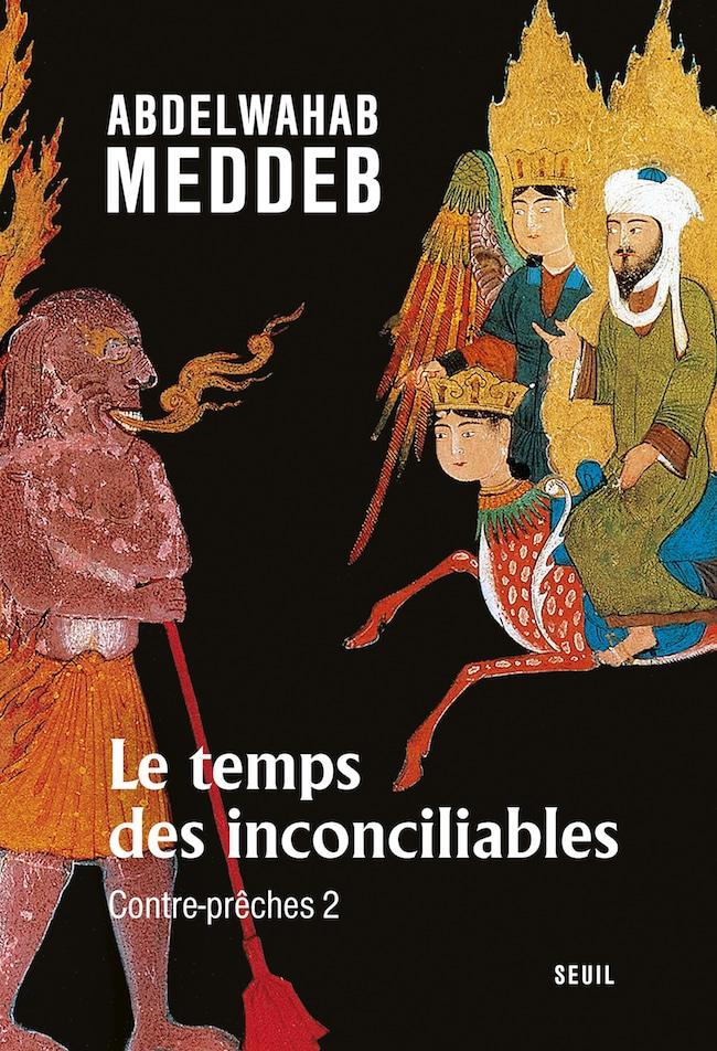 Abdelwahab Meddeb, Le temps des inconciliables. Contre-prêches 2