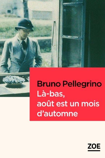 Bruno Pellegrino, Là-bas, août est un mois d'automne