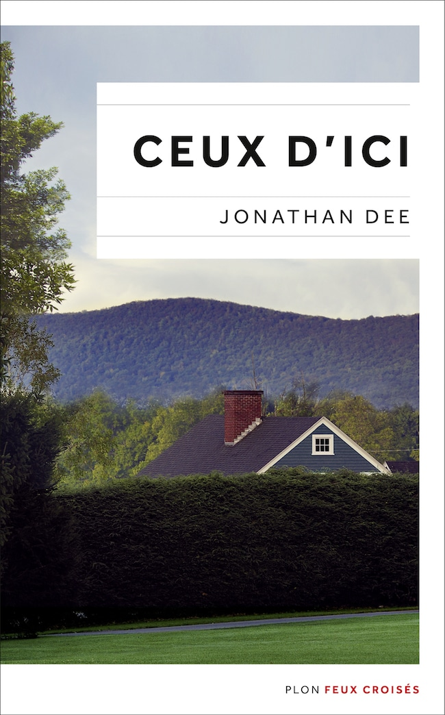 Jonathan Dee, Ceux d'ici