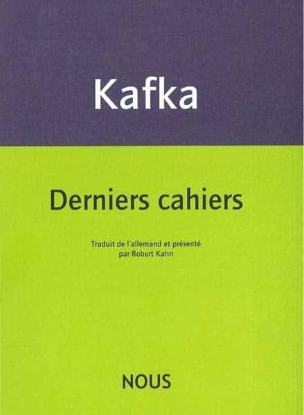 Franz Kafka, Derniers cahiers