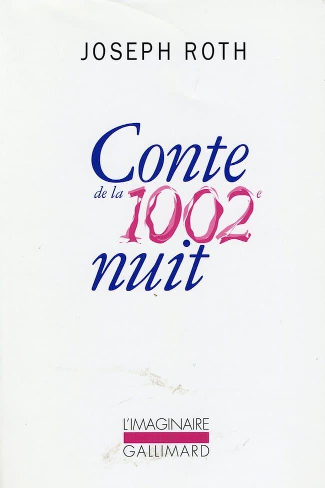 Joseph Roth, Conte de la 1 002e nuit.