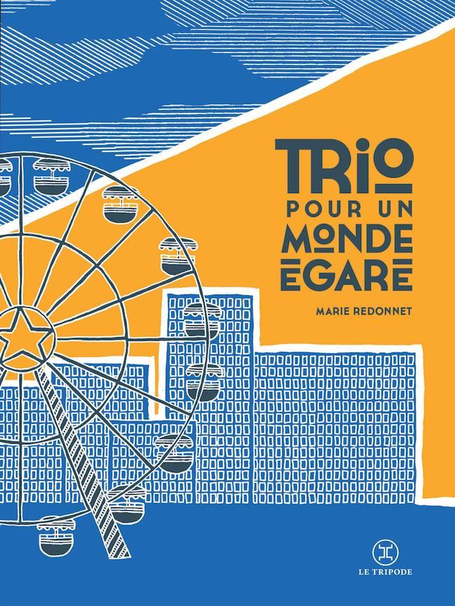Marie Redonnet, Trio pour un monde égaré