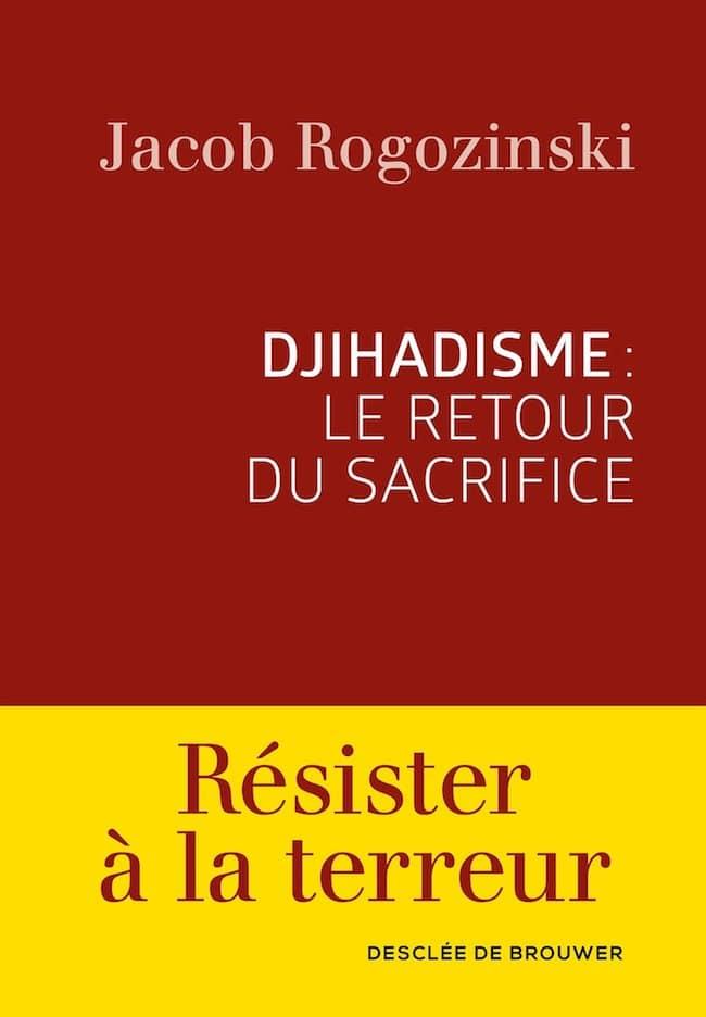 Jacob Rogozinski, Djihadisme : le retour du sacrifice