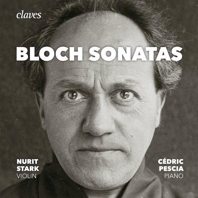 Bloch Sonatas. Nurit Stark, violon. Cédric Pescia, piano