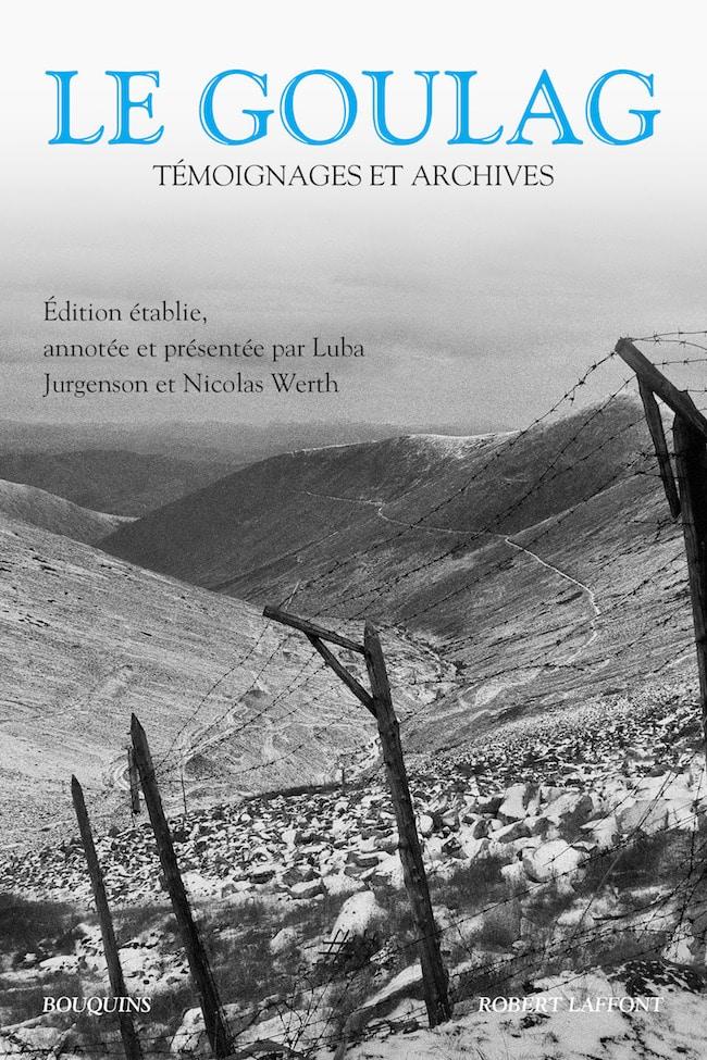 Luba Jurgenson et Nicolas Werth (dir.), Le goulag. Témoignages et archives
