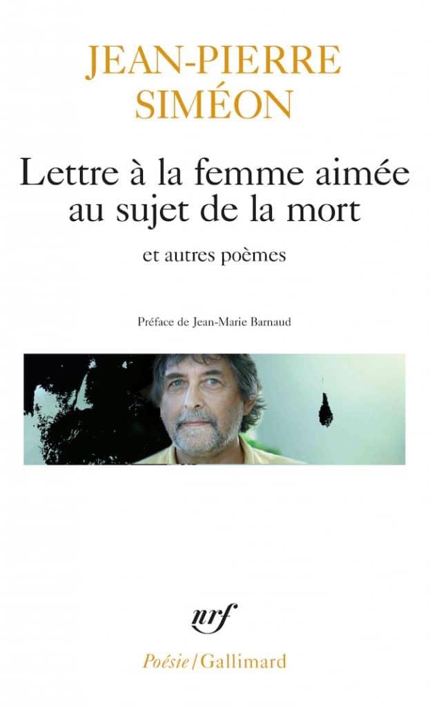 Jean-Pierre Siméon, Lettre à la femme aimée au sujet de la mort
