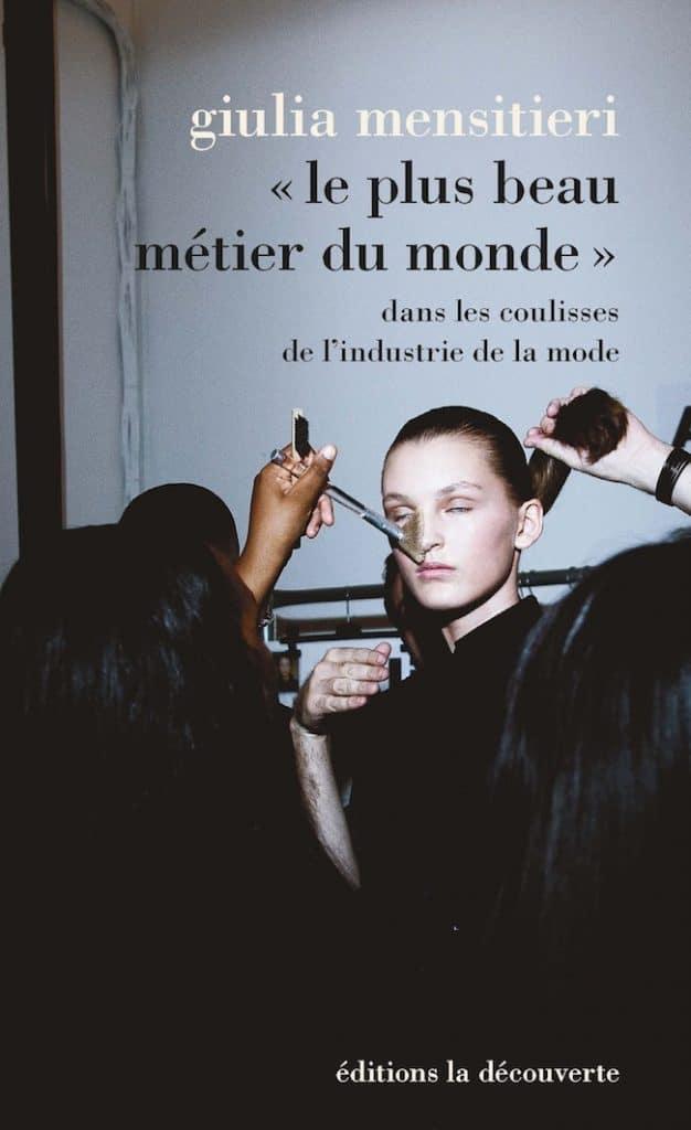 Giulia Mensitieri, « Le plus beau métier du monde ». Dans les coulisses de l'industrie de la mode