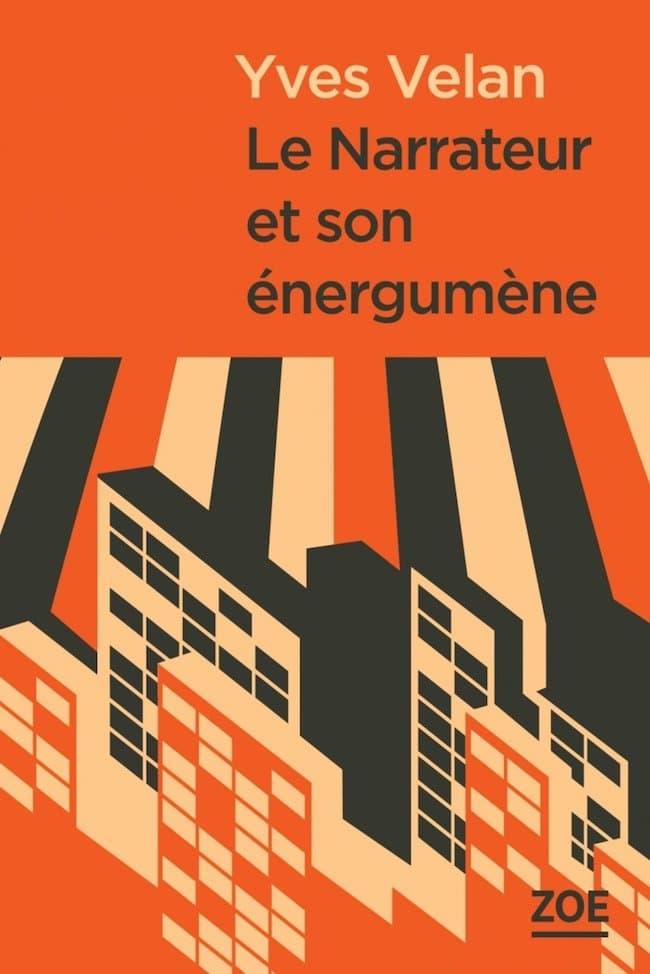 Yves Velan, Le narrateur et son énergumène