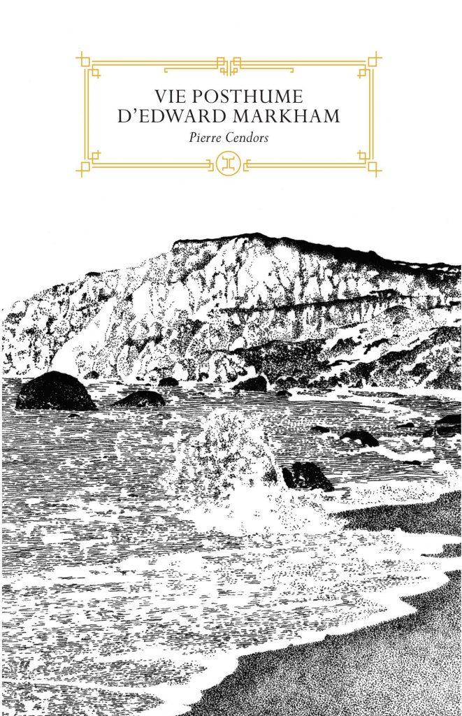 Pierre Cendors, Vie posthume d'Edward Markham
