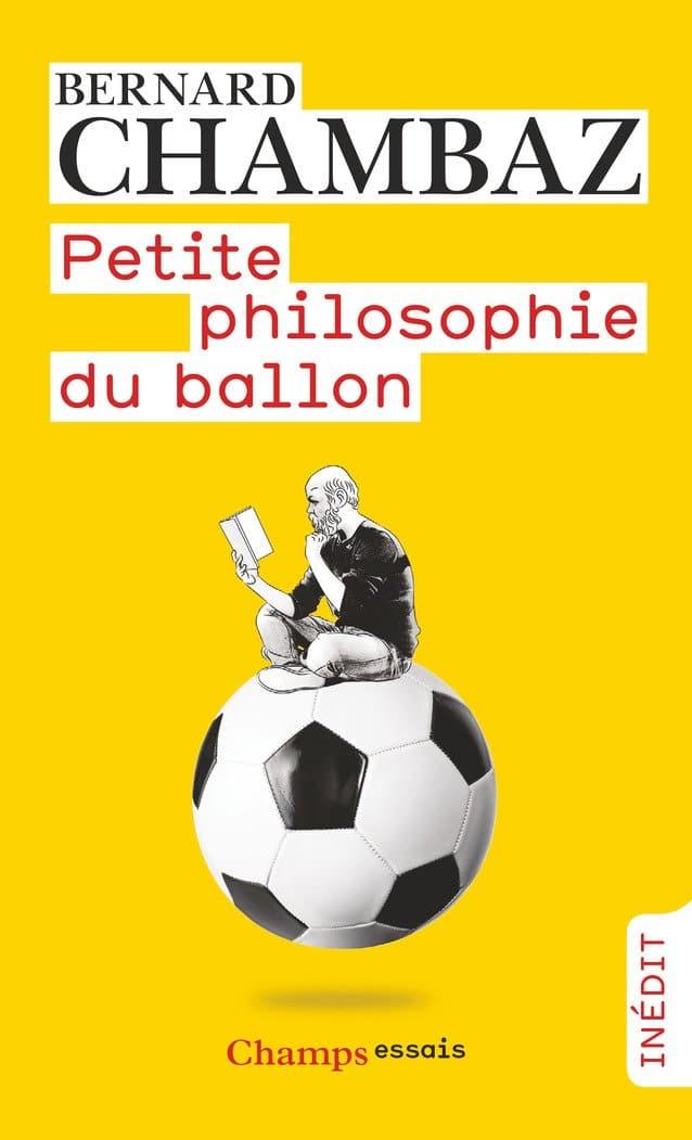 Bernard Chambaz, Petite philosophie du ballon