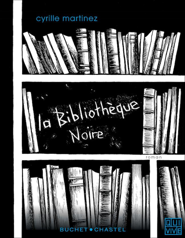 Cyrille Martinez, La bibliothèque noire.