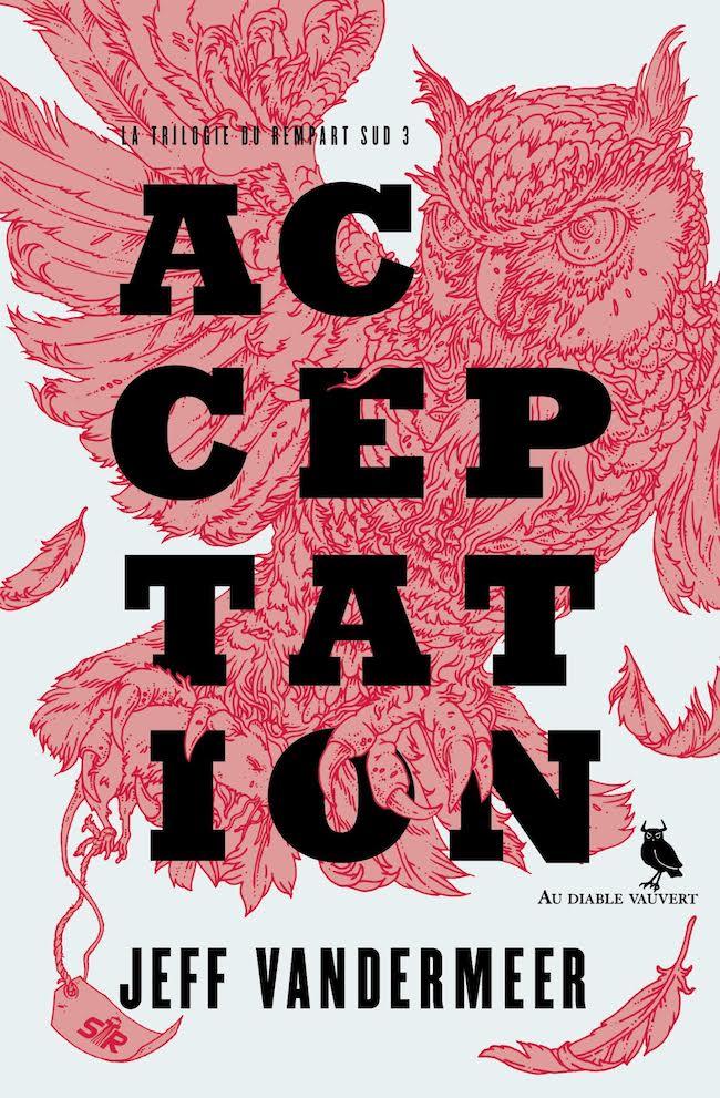 Jeff VanderMeer, Acceptation. La Trilogie du Rempart Sud 3
