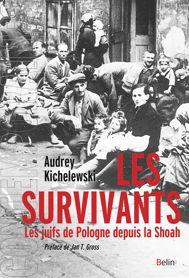 Audrey Kichelewski, Les survivants. Les Juifs de Pologne depuis la Shoah.
