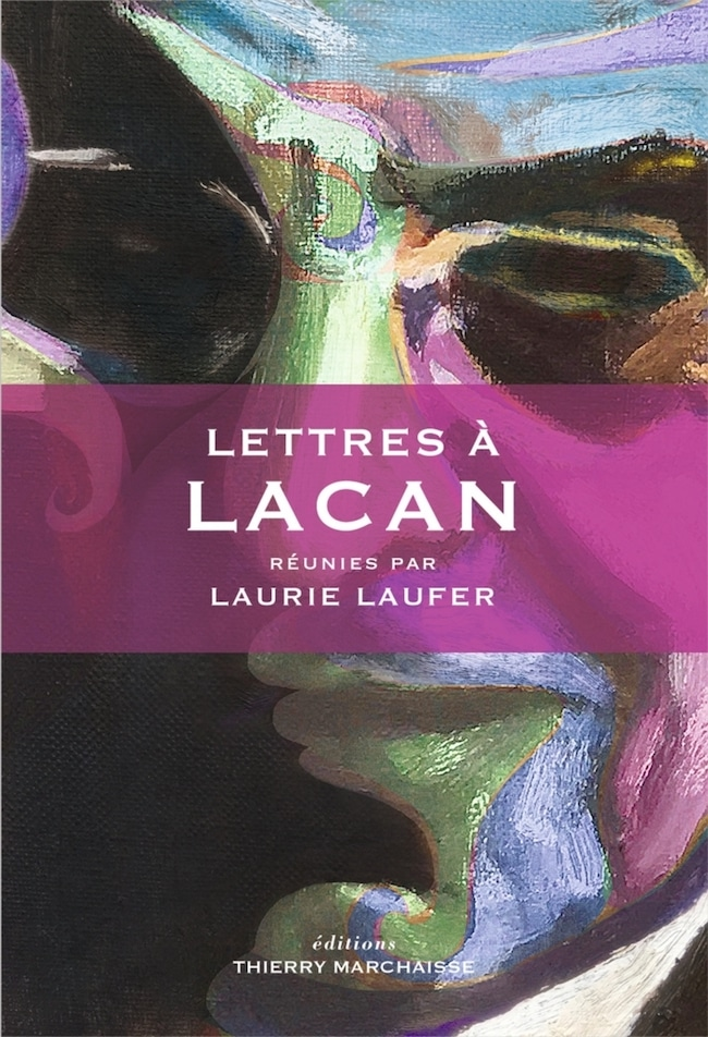 Lettres à Lacan. Réunies par Laurie Laufer