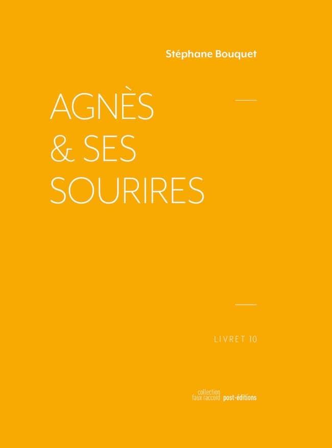 Stéphane Bouquet, Agnès & ses sourires.