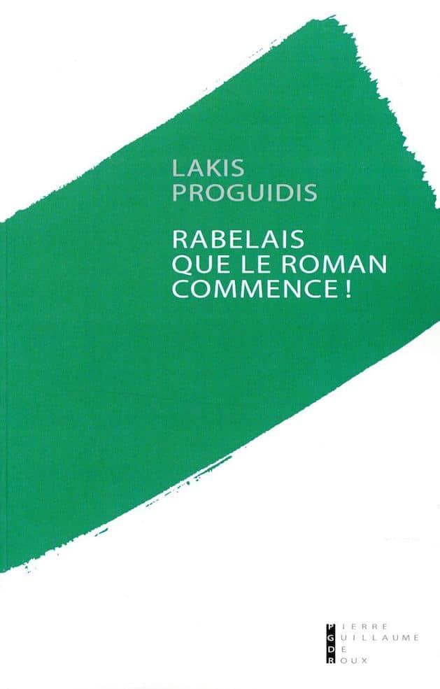 Lakis Proguidis, Rabelais, que le roman commence !