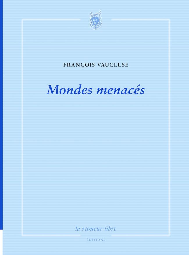 François Vaucluse, Mondes menacés