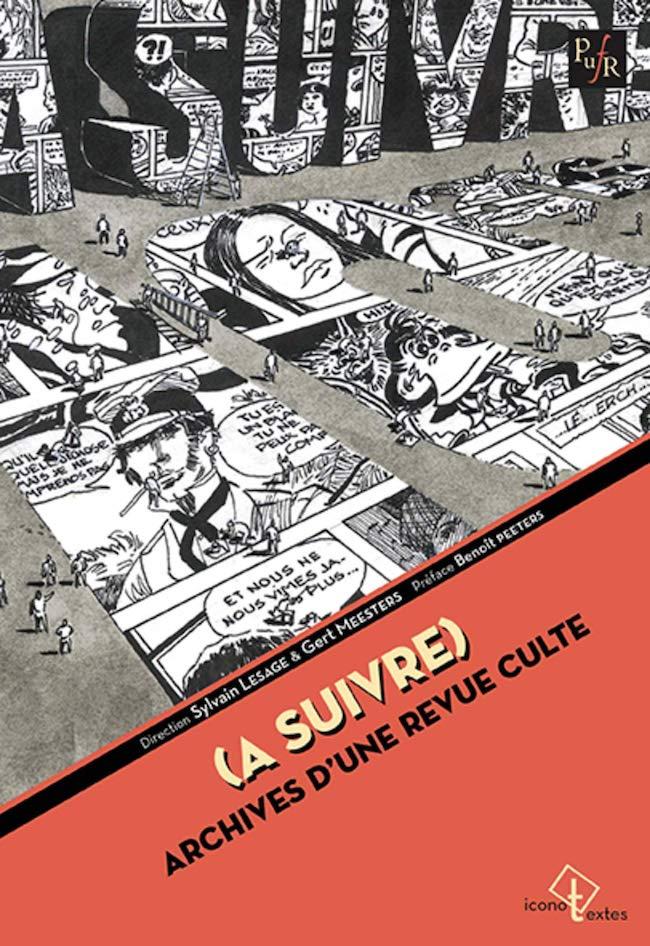 (À suivre). Archives d'une revue culte. Dirigé par Sylvain Lesage et Gert Meesters