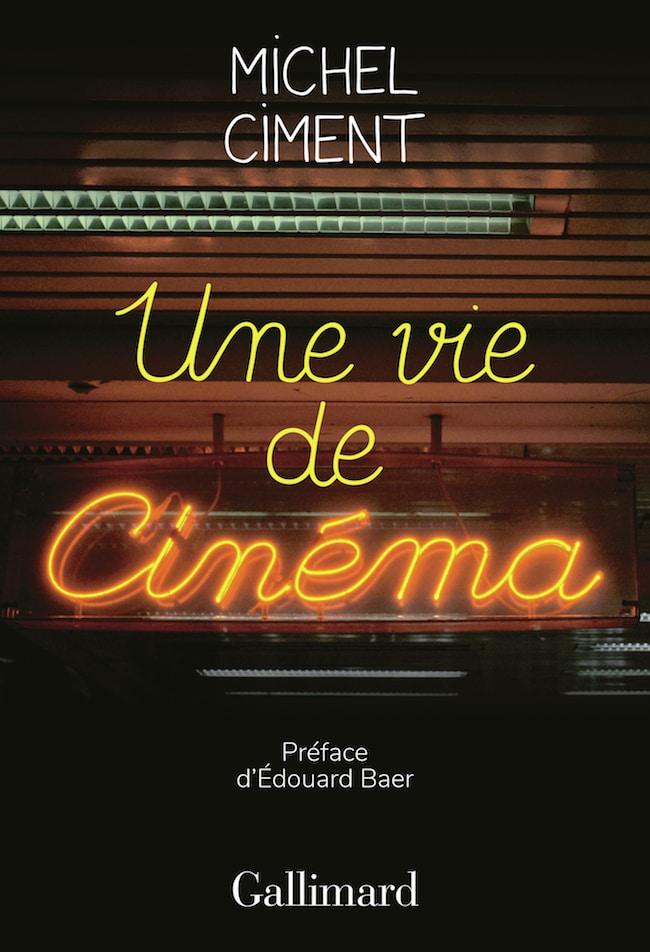 Michel Ciment, Une vie de cinéma