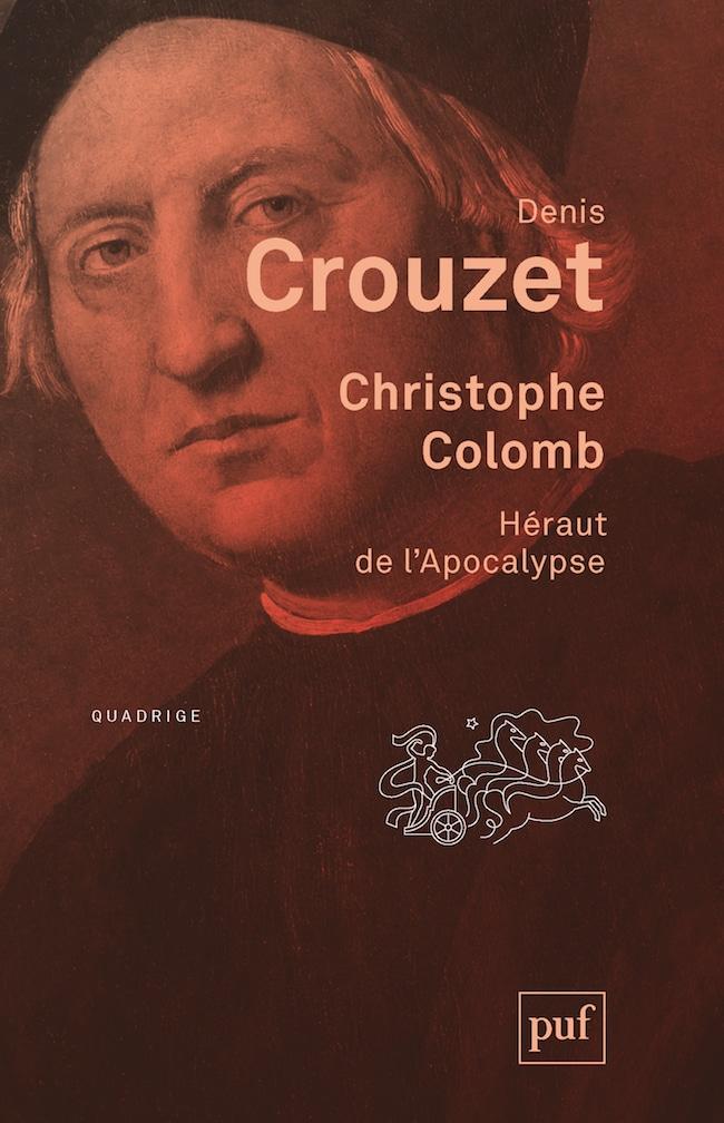 Denis Crouzet, Christophe Colomb. Héraut de l'Apocalypse