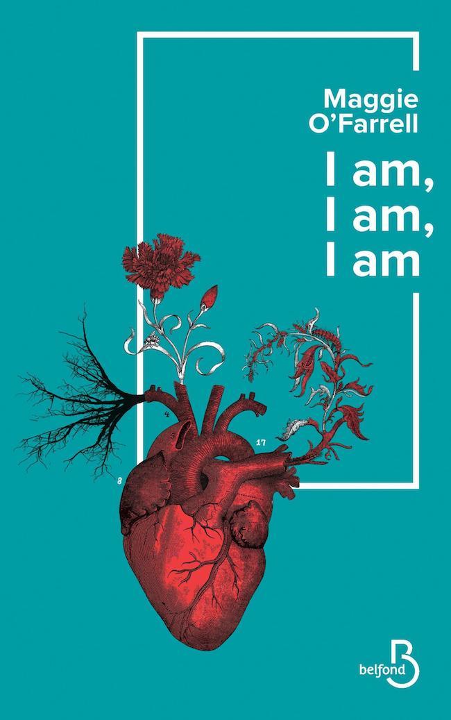 I am, I am, I am. Dix-sept rencontres avec la mort, de Maggie O'Farrell
