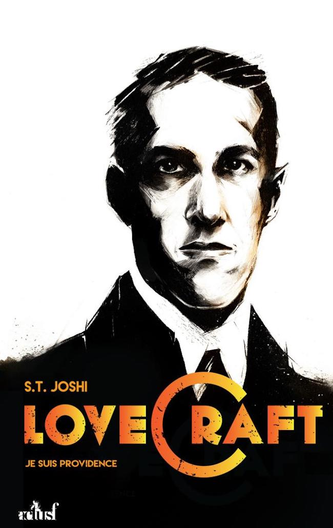 S. T. Joshi, Lovecraft. Je suis Providence (tomes 1 et 2)