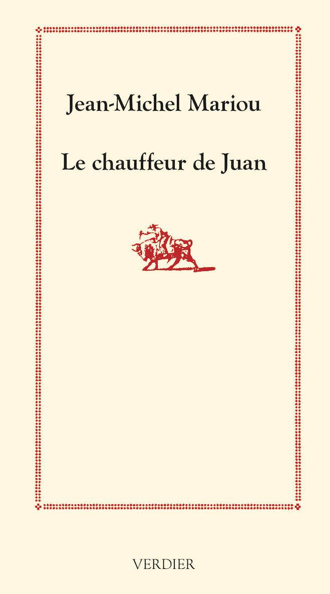 Jean-Michel Mariou, Le chauffeur de Juan. Sur la route des toros