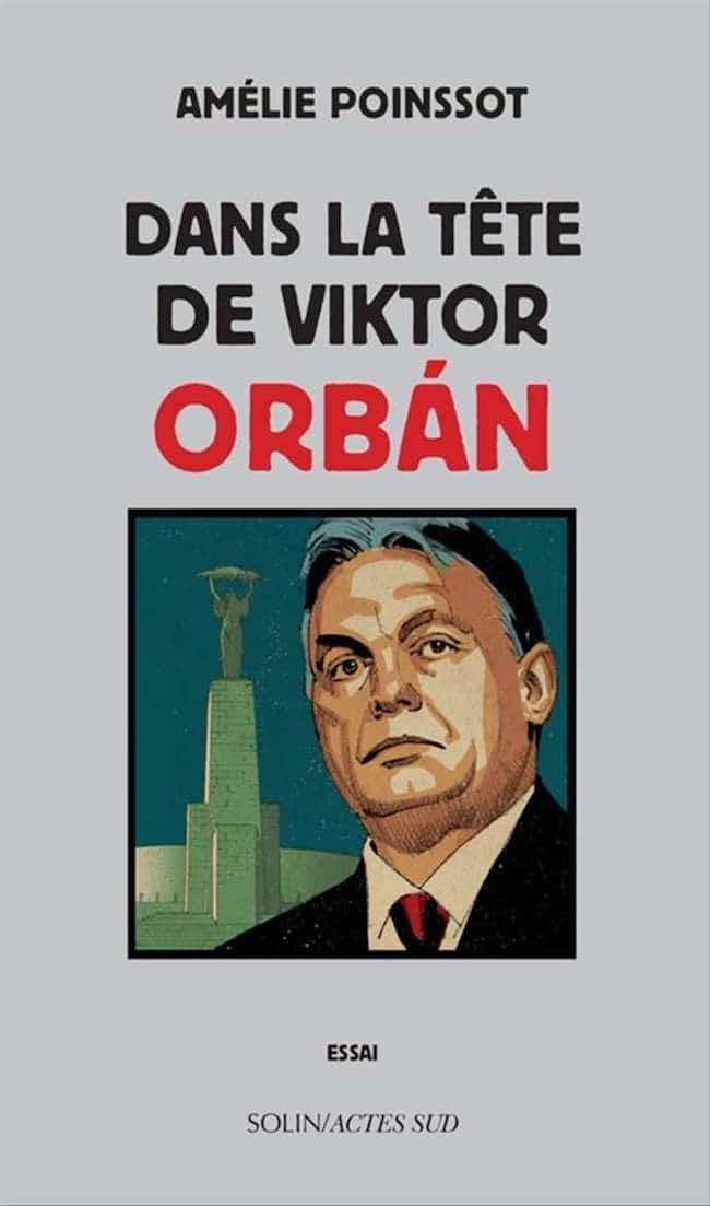 Amélie Poinssot, Dans la tête de Viktor Orbán