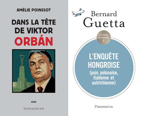 Bernard Guetta, L'enquête hongroise et Amélie Poinssot, Dans la tête de Viktor Orban En attendant Nadeau