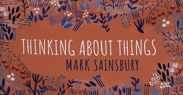 Mark Sainsbury, Thinking About Things
