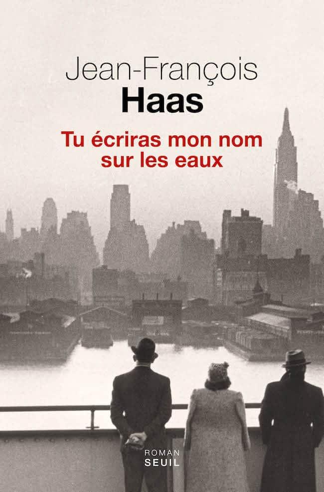 Jean-François Haas, Tu écriras mon nom sur les eaux